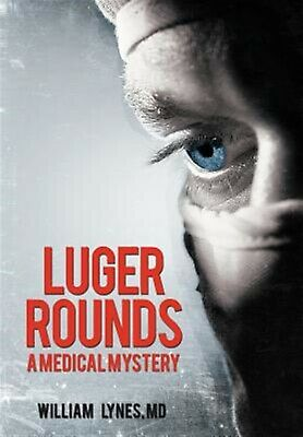 Luger Rounds by Lynes MD, William -Hcover