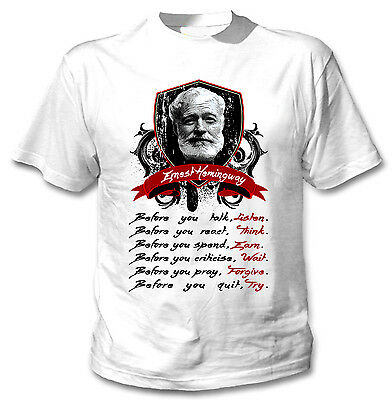 Ernest Hemingway Before You Talk Quote - New Cotton White Tshirt