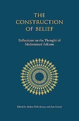 The Construction of Belief: Reflections on the Thought of Mohammed Arkoun, Very