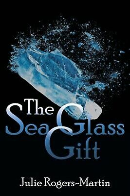 The Sea Glass Gift by Rogers-Martin, Julie -Paperback