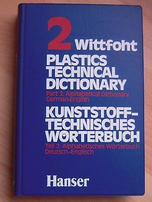 Plastics Technical Dictionary - Part 2 - Kunststofftechn. Wörterbuch - Wittfoht