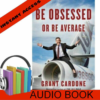AUDIO Be Obsessed or Be Average-Grant Cardone Book Self Improvement