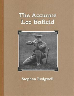 The Accurate Lee Enfield by Redgwell, Stephen -Paperback