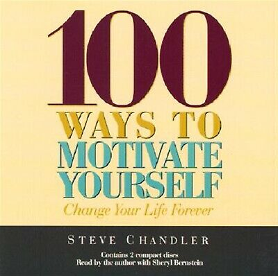 100 Ways to Motivate Yourself: Change Your Life Forever 9781565114210