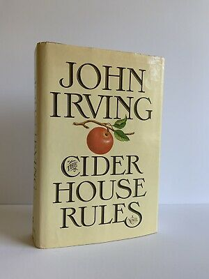 John Irving The Cider House Rules Hbdj Book First/First 1985 Wm Morrow New York