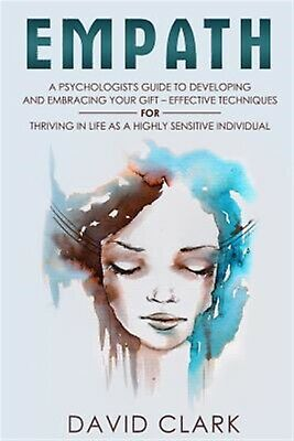 Empath: Psychologist's Guide Developing Embracing Your G by Clark, David