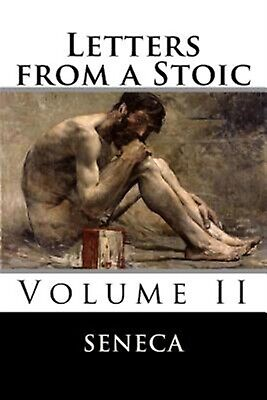 Letters from a Stoic: Volume II by Seneca -Paperback