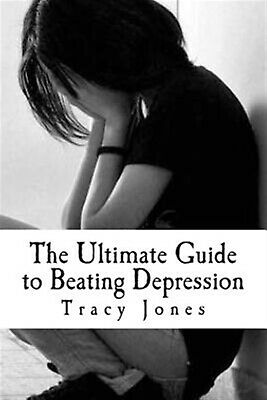The Ultimate Guide to Beating Depression by Jones, Tracy -Paperback