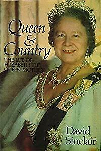 Queen and Country: Life of Elizabeth, the Queen Mother, Sinclair, David, Used; G