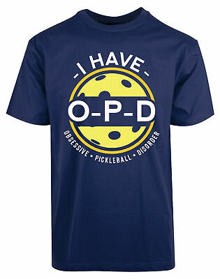 I Have OPD Obsessive Pickle ball Disorder New Mens Shirt Stylish Coolest Top Tee