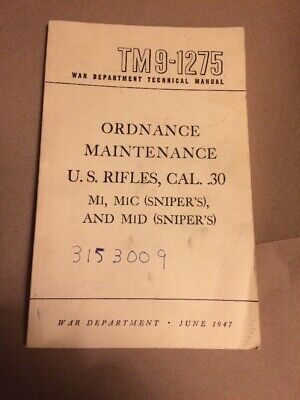 U.S. Rifles M1, M1C & M1D SNIPERS  book USGI Era USA army Post WWII 1947 USA