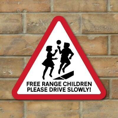 SLOW FREE RANGE CHILDREN PLAYING SIGN , Kids Road Safety Sign, Slow Down Sign