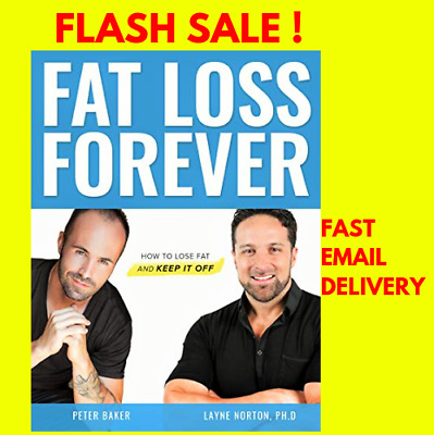 FAT LOSS FOREVER : How to lose fat and keep it off [PDF]