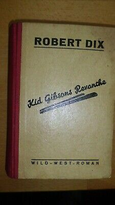 "Robert Dix Band 3 ""Kid Gibsons Revanche"" 1951 sehr selten"