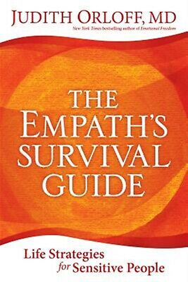 The Empath's Survival Guide Life Strategies for Sensitive People By Orloff Judit