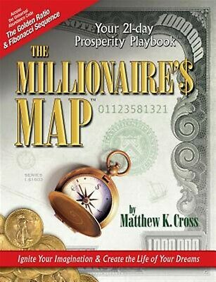 The Millionaire's Map: Your 21-Day Playbook for Prosperity by Cross, Matthew K.
