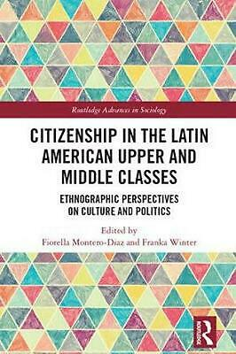 Citizenship in the Latin American Upper and Middle Classes: Ethnographic Perspec
