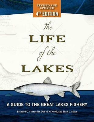 The Life of the Lakes: A Guide to the Great Lakes Fishery by Brandon C. Schroede