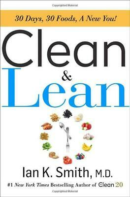 New Clean And Lean by Ian K Smith M.D 30 Days, 30 Foods, a New You Hardcover