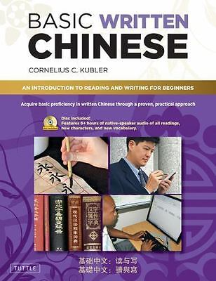 Basic Written Chinese : An Introduction to Reading and Writing for Beginners by…