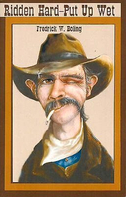 Ridden Hard - Put up Wet by Fredrick Boling PB 2002 Signed  Old West  W1