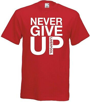 NEVER GIVE UP T SHIRT LIVERPOOL CHAMPIONS LEAGUE MO SALAH INSPIRED Mens Womens