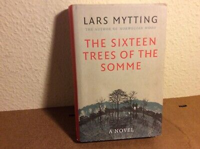 The Sixteen Trees of the Somme  by Lara Myttting ( hardback)