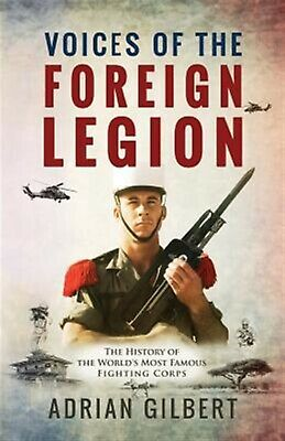 Voices Foreign Legion French Foreign Legion in Ow by Gilbert Adrian -Paperback