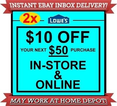 Two (2x) Lowes $10 off $50 2COUPONS DISCOUNT IN-STORE ONLINE INSTANT EXP05/21