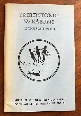 Prehistoric Weapons in the Southwest by Peckham 1965 PB Booklet Museum of N. M.
