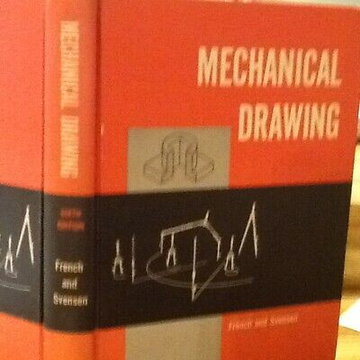 Mechanical Drawing by: French and Svensen Hardcover 6 th Edition The Language of