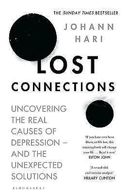 NEW Lost Connections: Why You're Depressed and How to Find Hope Paperback
