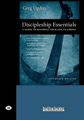 Discipleship Essentials: A Guide to Building Your Life in Christ  by Ogden, Greg