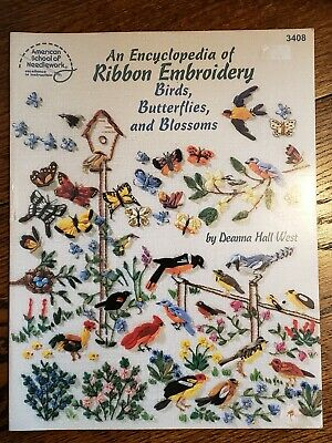 An Encyclopedia of Ribbon Embroidery Birds Butterflies Blossoms Deanna Hall West