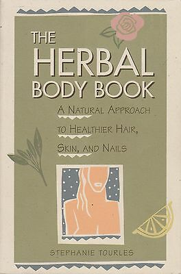 The Herbal Body Book : A Natural Approach to Healthier Hair, Skin, and Nails