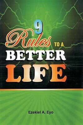9 Rules to a Better Life by Eyo, Ezekiel -Paperback