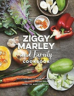 Ziggy Marley and Family Cookbook: Whole, Organic Ingredients and Delicious Meal…