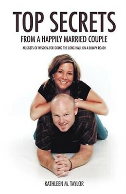 Top Secrets from a Happily Married Couple by Taylor, Kathleen M. -Paperback