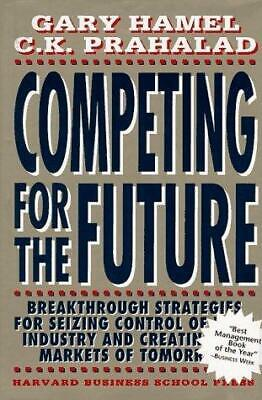 Competing for the Future, GARY HAMEL, C.K. PRAHALAD, Used; Very Good Book