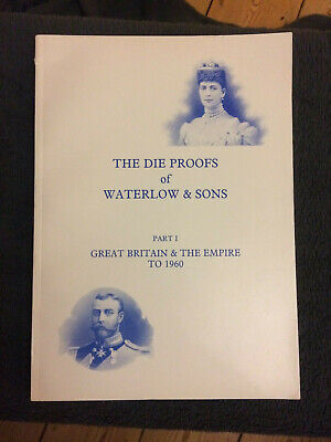 The Die Proofs of Waterlow & Sons - Part 1: Great Britain & the Empire to 1960 A