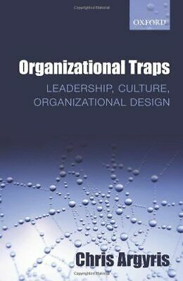 Organizational Traps Argyris  Chris