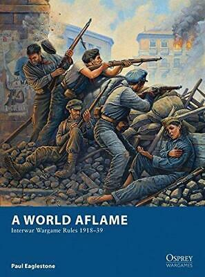 A World Aflame: Interwar Wargame Rules 1918-39 (Osprey Wargames), Very Good Cond