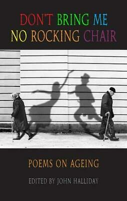 Don't Bring Me No Rocking Chair: Poems on Ageing (Newcastle/Bloodaxe Poetry), Jo