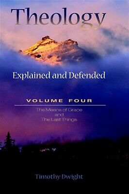 Theology: Explained & Defended Vol. 4 by Dwight, Timothy -Hcover