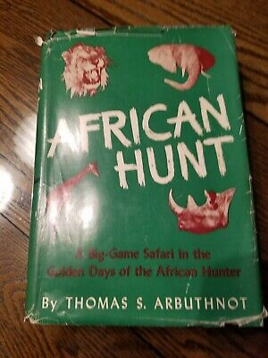 Thomas S. Arbuthnot / African Hunt  1st Edition 1954