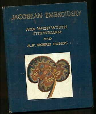Jacobean Embroidery-Its Forms & Fillings & Late Tudor-1935-A. Wentworth Fitzwill