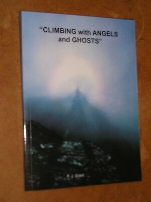 Climbing With Angels And Ghosts by F J Grant - Mountain Climbing, Mountaineering