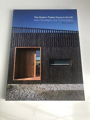 BN The Modern timber house In The UK New Paradigms And Technologies Peter Wilson