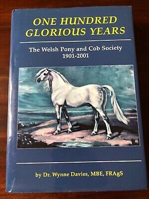 One Hundred Glorious Years The Welsh Pony & Cob Society Wynn's Davies Book 2001