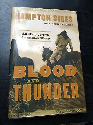 HAMPTON SIDES BLOOD And Thunder Kit Carson & The American